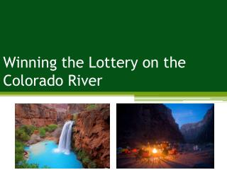 Winning the Lottery on the Colorado River