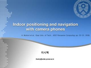 Indoor positioning and navigation  with camera phones