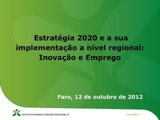 Estratégia 2020 e a sua implementação a nível regional: Inovação e Emprego