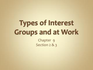 Types of Interest Groups and at Work