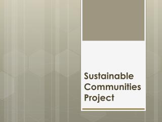 Sustainable Communities Project