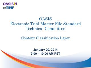 OASIS  Electronic Trial Master File Standard Technical Committee  Content Classification Layer