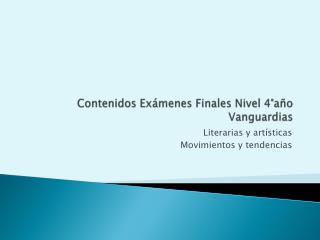 Contenidos Exámenes Finales Nivel 4°año Vanguardias