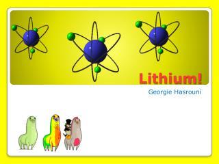 Lithium!