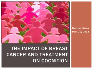 The impact of breast cancer and treatment on cognition