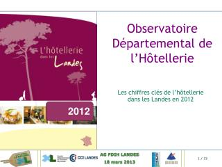 Les chiffres clés de l'hôtellerie dans les Landes en 2012