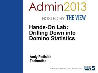 Hands-On Lab: Drilling Down into Domino Statistics