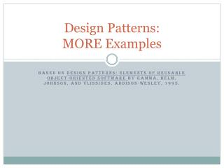 Design Patterns:    MORE  Examples