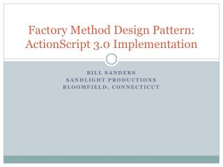 Factory Method Design Pattern: ActionScript 3.0 Implementation