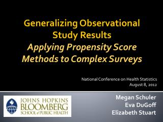 Generalizing Observational Study  Results Applying  Propensity Score Methods to Complex Surveys