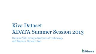 Kiva Dataset XDATA Summer Session 2013