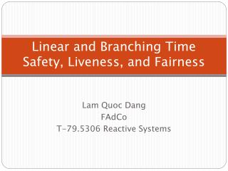 Linear and Branching Time Safety, Liveness, and Fairness