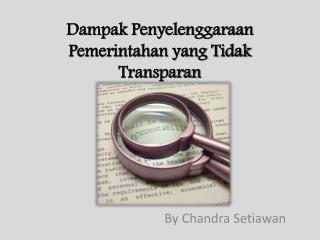 Dampak Penyelenggaraan Pemerintahan yang Tidak Transparan