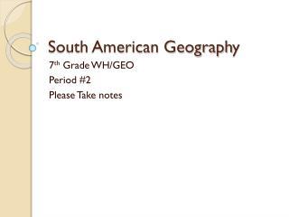 South American Geograph y