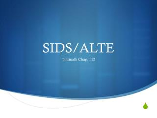SIDS/ALTE