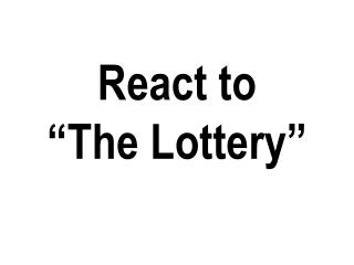 """React  to  """" The Lottery"""""""