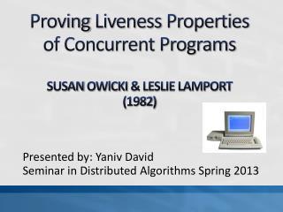 Proving  Liveness Properties of Concurrent Programs SUSAN  OWlCKI  & LESLIE LAMPORT (1982)