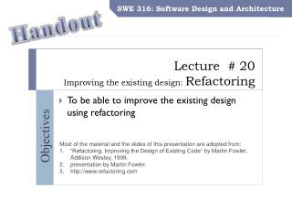 Lecture  # 20 Improving the existing design:  Refactoring