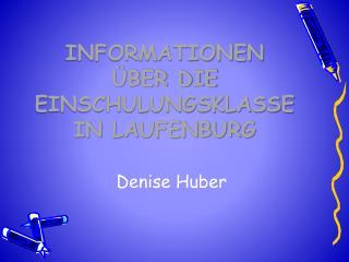 Informationen  über die Einschulungsklasse  in Laufenburg