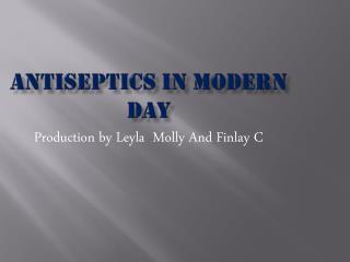 Antiseptics in modern day