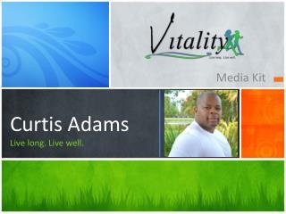 Curtis Adams Live long. Live well.