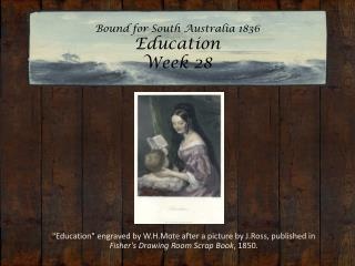 Bound for South Australia 1836 Education Week 28