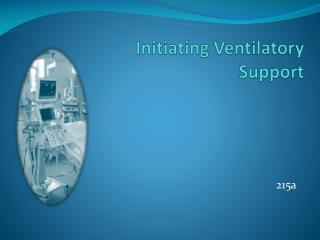 Initiating Ventilatory Support
