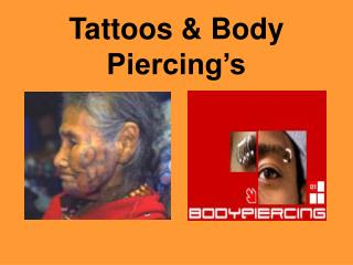 Tattoos  Body Piercing s