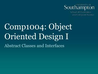 Comp1004: Object Oriented Design I
