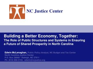 Edwin McLenaghan,  Public Policy Analyst, NC Budget and Tax Center North Carolina Justice Center