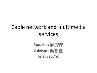 C able  network and  m ultimedia  services