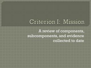 Criterion I:  Mission