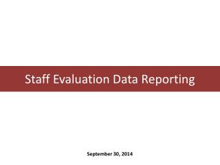 Staff Evaluation Data Reporting