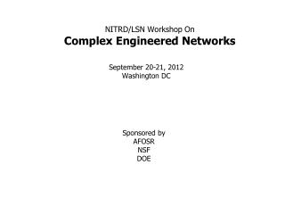 NITRD/LSN Workshop On Complex Engineered Networks