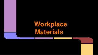 Workplace Materials