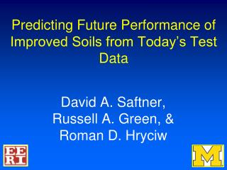 Predicting Future Performance of Improved Soils from Today's Test Data