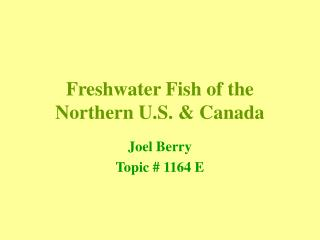Freshwater Fish of the Northern U.S.  Canada