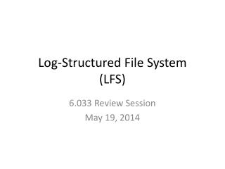 Log-Structured File System (LFS)