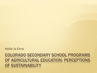 Colorado secondary school programs of Agricultural Education: Perceptions of Sustainability