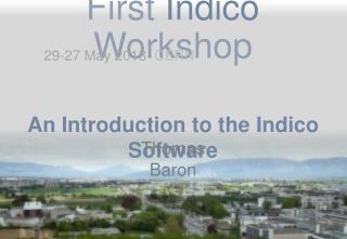 First  Indico  Workshop