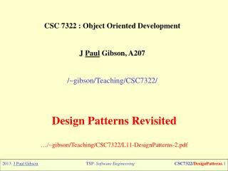 CSC 7322 : Object  Oriented Development J  Paul  Gibson, A207 /~ gibson/Teaching/CSC7322/