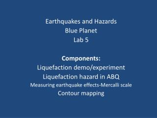 Earthquakes and Hazards Blue Planet  Lab 5 Components:  Liquefaction demo/experiment