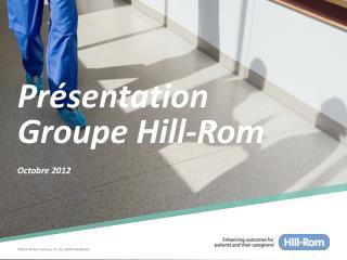 Présentation  Groupe Hill-Rom