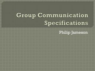 Group Communication Specifications