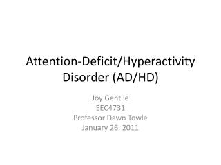 Attention-Deficit/Hyperactivity Disorder (AD/HD)