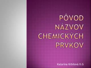 Pôvod názvov chemických prvkov