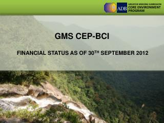 GMS CEP-BCI FINANCIAL STATUS AS OF 30 TH  SEPTEMBER 2012