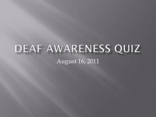 Deaf Awareness Quiz