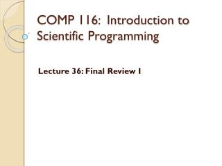 COMP 116:  Introduction to Scientific Programming