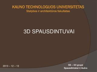 KAUNO TECHNOLOGIJOS UNIVERSITETAS Statybos ir architektūros fakultetas